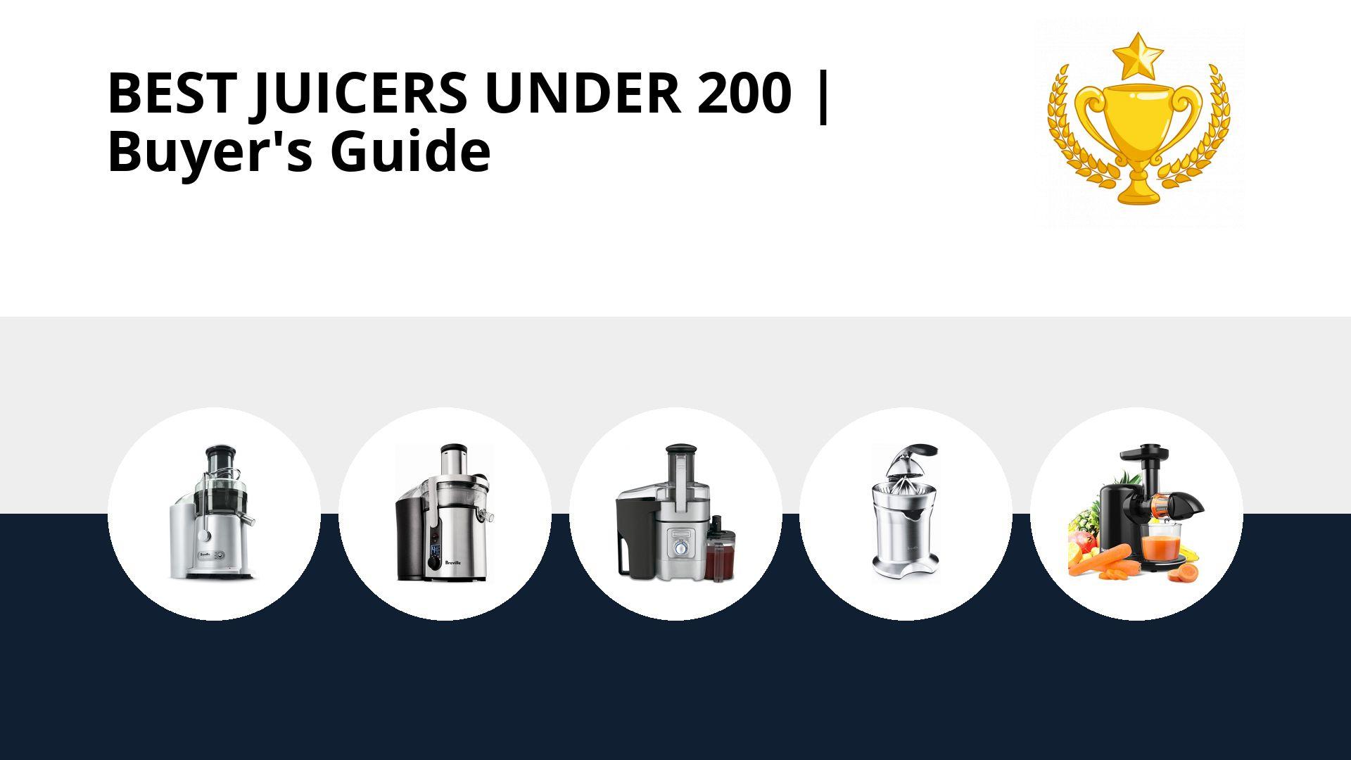 Best Juicers Under 200: image